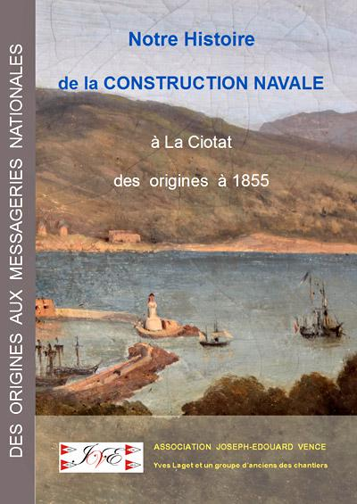 Construction Navale à La Ciotat des origines à 1855